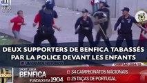 Un père et un grand-père supporters de Benfica tabassés par la police devant les enfants