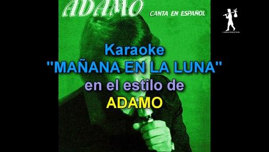 Adamo Mañana En La Luna Karaoke Sergio Productions Video Dailymotion