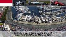 Entretien avec Jean-Louis Moncet avant le GP de Monaco 2015