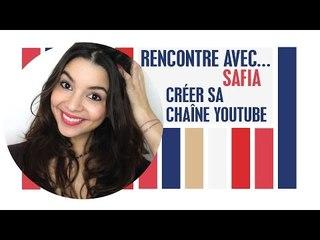 Rencontre avec Safia: Créer sa chaîne Youtube