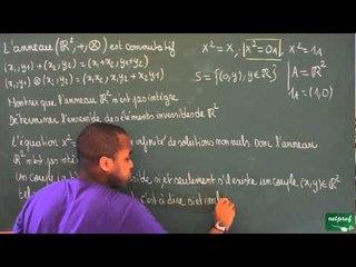 0165 / Structures algébriques / L'anneau (R²,+,x) (4)