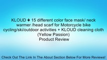 KLOUD � 15 different color face mask/ neck warmer /head scarf for Motorcycle bike cycling/ski/outdoor activities + KLOUD cleaning cloth (Yellow Passion) Review