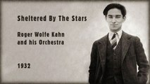 Roger Wolfe Kahn and his Orchestra - Sheltered By The Stars (1932)