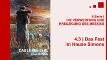 """4.3.Das Fest im Hause Simons - """"DIE VERWERFUNG UND KREUZIGUNG DES MESSIAS"""" von DAS LEBEN JESU   Kurt Piesslinger"""