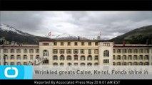 Wrinkled Greats Caine, Keitel, Fonda Shine in