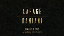 Larage & Damiani Ft. Akhenaton, Veust Lyricist - Monstres & Kingz