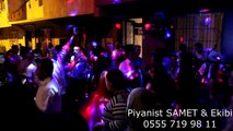 Piyanist SAMET - Dugun Gecesi Kina Gecesi Macir Girnata - İzmir Buca