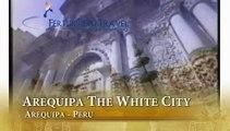 Arequipa Peru The White City - Arequipa Travel Guide