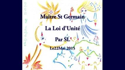 Maître St Germain - La Loi d'Unité - Par SL - 22 mai 2015