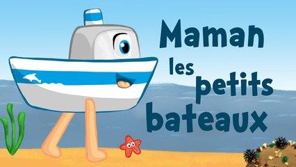 Maman les petits bateaux (comptine avec paroles)