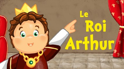 Le Roi Arthur (comptine avec paroles)