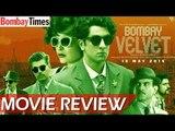 Bombay Velvet Movie Review: Ranbir Kapoor, Anushka Sharma & Karan Johar