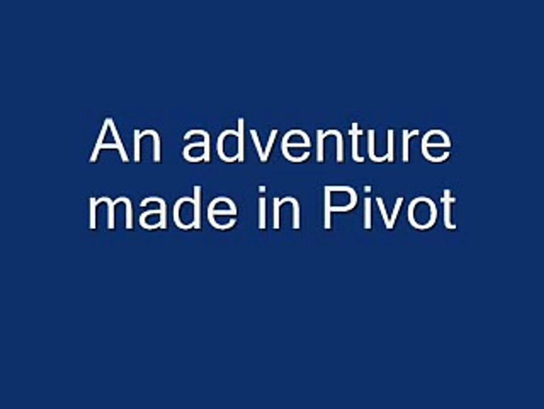 Pivot adventure