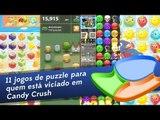 11 jogos puzzle para viciados em Candy Crush (Android / iOS / Windows Phone / Facebook) - Baixaki
