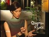 OLGA KURYLENKO ANS INTERVIEW FOR JAMES BOND QUANTUM OF SOLACE