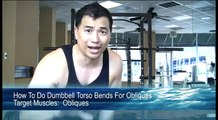 How To Do Dumbbell Torso Bends For Obliques - By Personal Trainer Tai