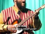 Ed Motta - Do You Have Other Love? (Ao Vivo)