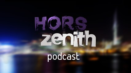 Hors Zenith Podcast - 03 avril 2015