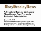 Opps Yellowstone Region's Earthquake Threat Larger Than Previously Estimated, Scientists Say