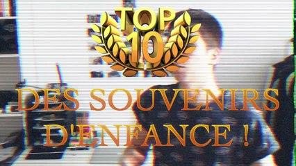 TOP 10 - SOUVENIRS D'ENFANCE !