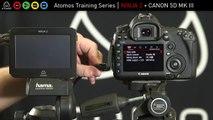 Atomos Ninja 2 + Canon EOS 5D MK III Setup Guide HD