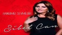 Sibel Can - Hangimiz Sevmedik (2015) Orijinal Yeni