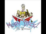 Moby Dick the Musical - Moby Dick the Musical