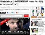 Vive La France! Zlatan Ibrahimovic atones for calling an entire country