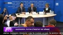 Kasparov - Putin e însetat de sânge. Atât timp cât Vladimir Putin va fi președinte al Rusiei, nu va fi pace în Europa. Nu este posibilă o coexistență pașnică cu un dictator care se comportă precum un animal de pradă.