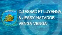DJ Assad Ft. Luyanna & Jessy Matador - Venga Venga (Radio Edit)