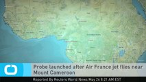 Probe Launched After Air France Jet Flies Near Mount Cameroon