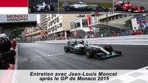 Entretien avec Jean-Louis Moncet après le GP de Monaco 2015