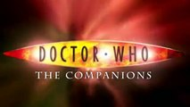 Doctor Who: The Companions (All The Doctor's Companions 1963 - 2010)