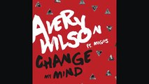Avery Wilson - Change My Mind (Audio) ft. Migos