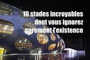 10 incroyables stades dont vous ignorez surement l'existence