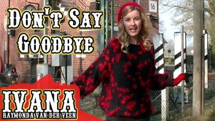 108 Ivana - Don't Say Goodbye (February 2014)
