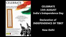 15th August: India's Independence Day; Declaration of Independence of Tibet