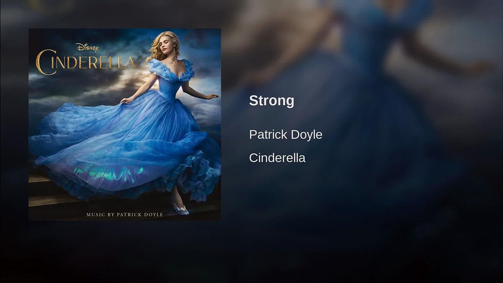 Cinderella 2015 • Soundtrack 31 • Strong (Instrumental Version) (Original  Soundtrack)