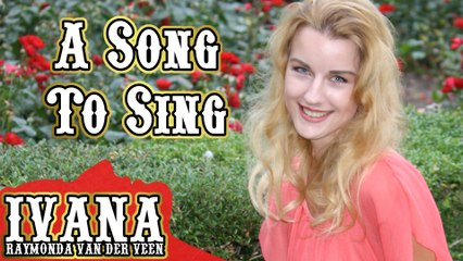097 Ivana - A Song To Sing (September 2013)