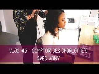 Vlog #5 - Comptoir des Charlotte's avec Vany ! || CeriseDaily ❤