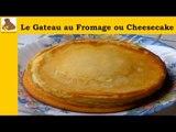 Le gateau au fromage ou cheesecake (recette rapide et facile) HD