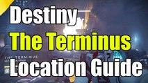 "Destiny The Terminus Secret Location How To Get To ""The Terminus On Destiny"""