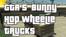 """GTA 5 Glitches """"Bunny Hop A Truck Glitch"""" Online How To Bunny Hop """"Wheelie A Truck"""""""
