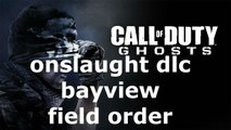 Cod Ghosts Onslaught Dlc Bayview Field Order