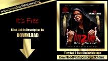 2 Chainz Ft.Nicki Minaj - I Luv Dem Strippers - Titty Boi 2 Two Chainz Mixtape