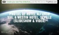 Hotel Alfonso Xiii, A Westin Hotel, Seville Traveler Photos - TripAdvisor TripWow