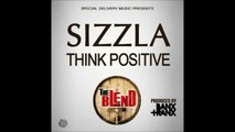 Reggae, Sizzla, Think Positive, The Blend, GREAT REGGAE SONG, May, 2015