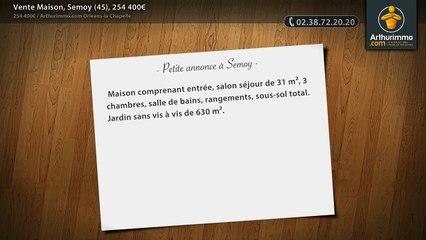 Vente Maison, Semoy (45), 254 400€