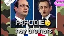 [Parodie] Hey Brothers ! Hollande et Sarkozy