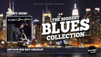 Arthur Big Boy Crudup - Rock Me Mama